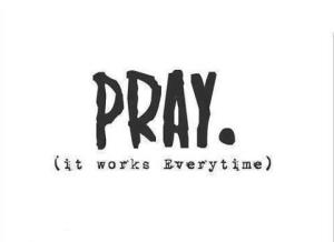 pray every time